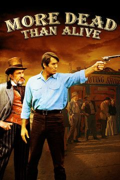More Dead Than Alive movie poster.