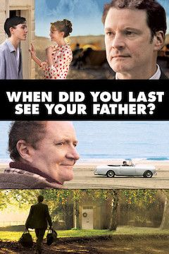 When Did You Last See Your Father? (2007) - IMDb