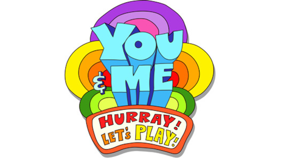 Image for the TV series You & Me Hurray! Let's Play!