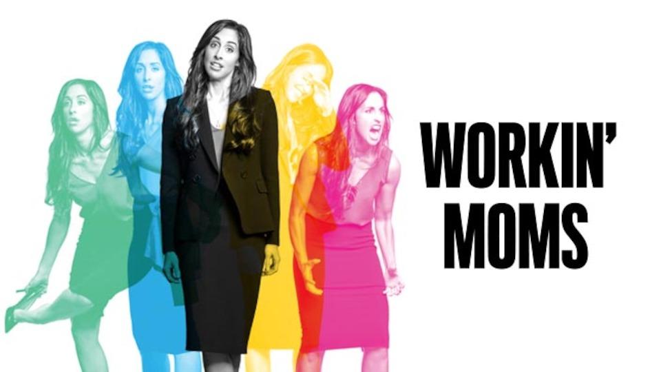Workin' Moms (Sitcom) 2017-Present | TV Passport