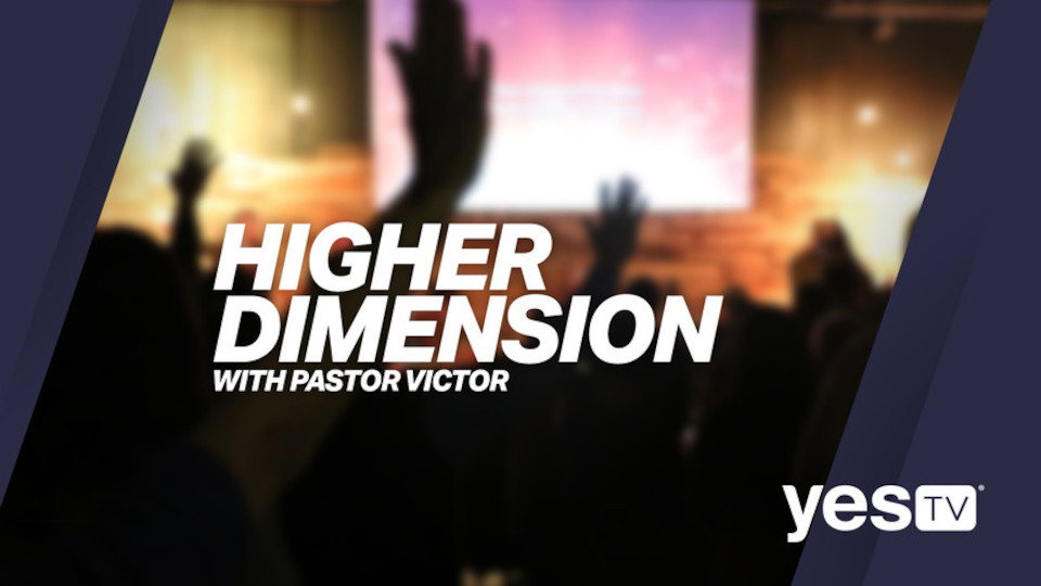 Higher Dimension With Pastor Victor (Religious) 2018-Present | TV