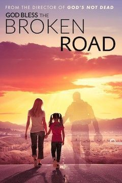 God Bless the Broken Road movie poster.