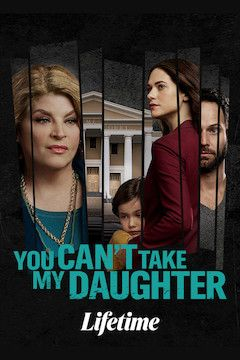 Poster for the movie You Can't Take My Daughter