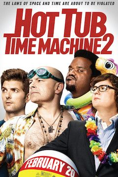 Hot Tub Time Machine 2 movie poster.