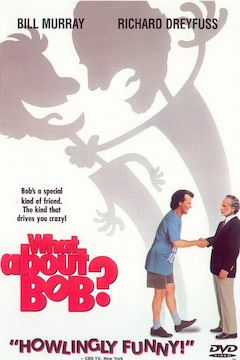 Poster for the movie What About Bob?