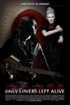 Only Lovers Left Alive movie poster.