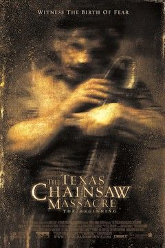 Texas Chainsaw Massacre: The Beginning movie poster.
