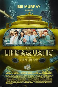 The Life Aquatic With Steve Zissou movie poster.