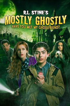 Mostly Ghostly: Have You Met My Ghoulfriend? movie poster.