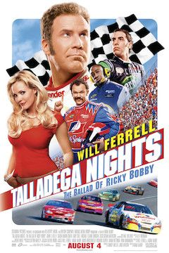 Talladega Nights: The Ballad of Ricky Bobby movie poster.