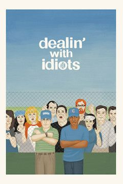 Dealin' with Idiots movie poster.