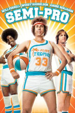 Semi-Pro movie poster.