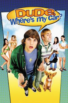 Dude, Where's My Car? movie poster.