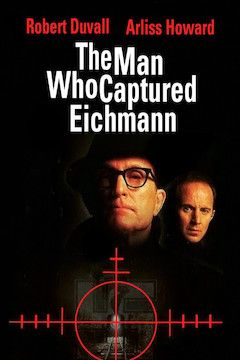 The Man Who Captured Eichmann movie poster.