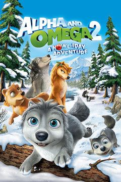 Alpha and Omega 2: A Howl-iday Adventure movie poster.