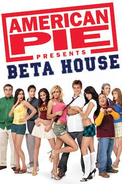 American Pie Presents: Beta House movie poster.