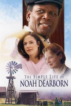The Simple Life of Noah Dearborn movie poster.
