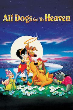 All Dogs Go to Heaven movie poster.