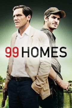 99 Homes movie poster.