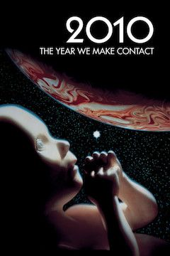 2010: The Year We Make Contact movie poster.