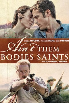 Ain't Them Bodies Saints movie poster.