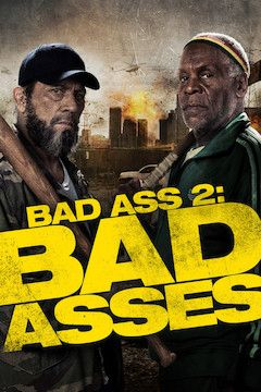 Poster for the movie Bad Ass 2: Bad Asses