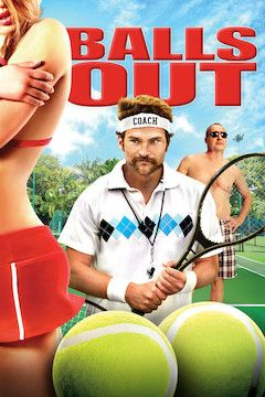 Balls Out: Gary the Tennis Coach movie poster.