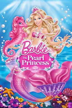 Barbie: The Pearl Princess movie poster.
