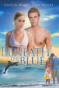 Poster for the movie Beneath the Blue