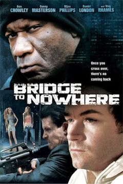 Bridge to Nowhere movie poster.