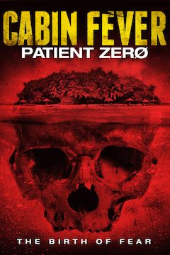 Cabin Fever: Patient Zero movie poster.