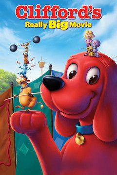 Clifford's Really Big Movie movie poster.