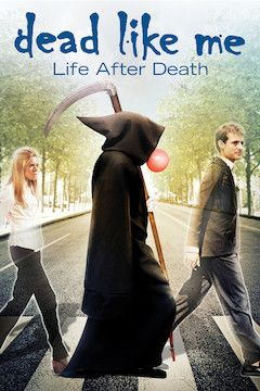 Dead Like Me: Life After Death movie poster.