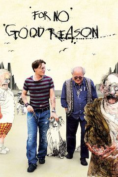 Poster for the movie For No Good Reason