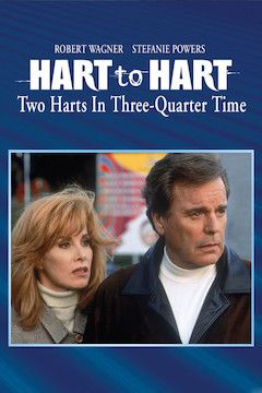 Hart to Hart: Two Harts in Three-Quarter Time movie poster.