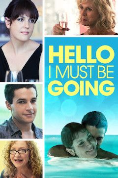 Hello I Must Be Going movie poster.
