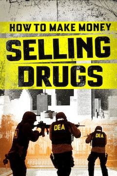 How to Make Money Selling Drugs movie poster.
