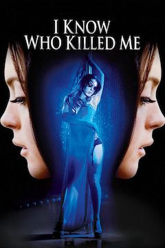 I Know Who Killed Me movie poster.