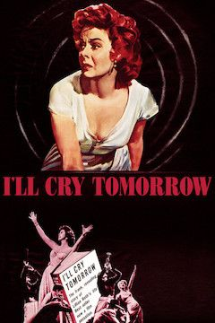 I'll Cry Tomorrow movie poster.