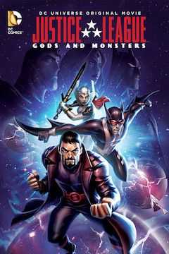 Justice League: Gods and Monsters movie poster.