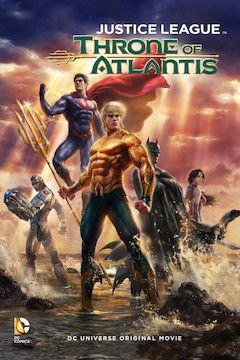 Justice League: Throne of Atlantis movie poster.