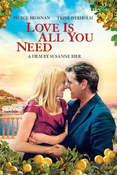 Love Is All You Need movie poster.