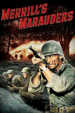 Poster for the movie Merrill's Marauders