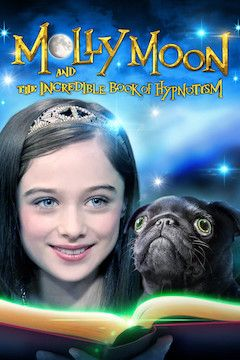 Molly Moon and the Incredible Book of Hypnotism movie poster.