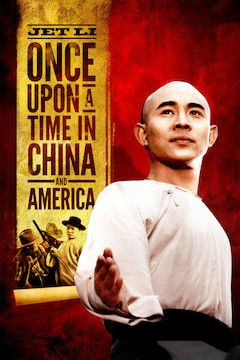 Once Upon a Time in China and America movie poster.