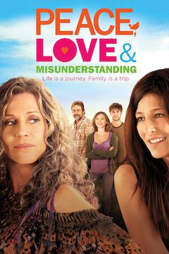Peace, Love & Misunderstanding movie poster.