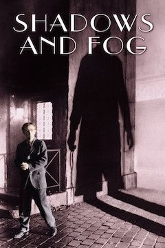 Shadows and Fog movie poster.