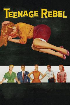 Poster for the movie Teenage Rebel