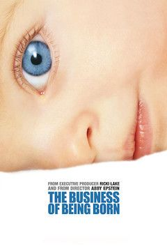 The Business of Being Born movie poster.