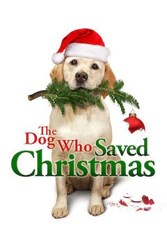 The Dog Who Saved Christmas movie poster.